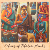 Echoes of Tibetan Monks