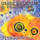 The Ozark Mountain Daredevils - Friend of a Friend of Mine