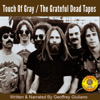 Geoffrey Giuliano - Touch of Gray – The Grateful Dead Tapes (Unabridged)  artwork