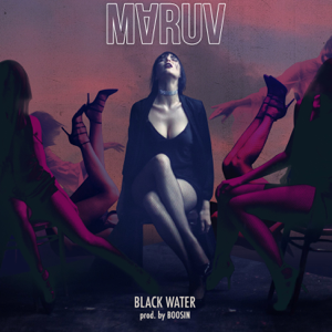MARUV - Black Water (Deluxe Version)
