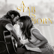 A Star Is Born Soundtrack - Lady Gaga & Bradley Cooper - Lady Gaga & Bradley Cooper