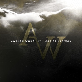 Christ Has Won (Live) – Awaken Worship