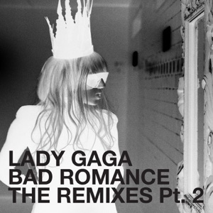 Bad Romance (The Remixes, Pt. 2) - EP Mp3 Download