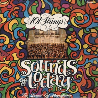 Sounds of Today (Remastered from the Original Master Tapes) – 101 Strings Orchestra