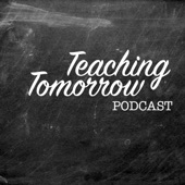Teaching Tomorrow Podcast