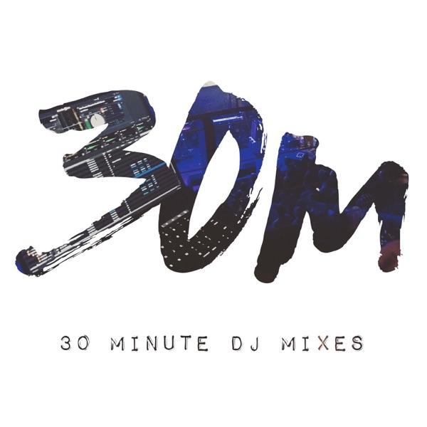 30m DJ Mixes