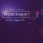 The Intercession Experience Where You Are-Marissa Farrow