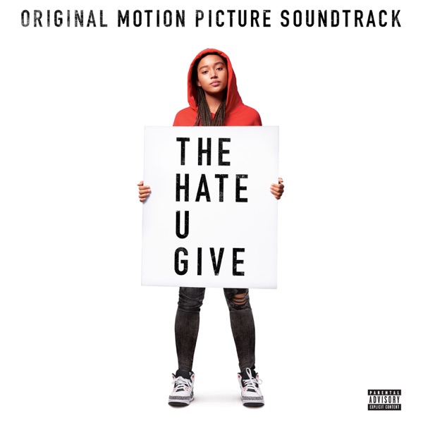 Various Artists - The Hate U Give (Original Motion Picture Soundtrack)