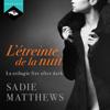 L'Étreinte de la nuit: La Trilogie Fire After Dark 1 - Sadie Matthews