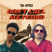 The Du-Rites - Don't Call Me Pedro