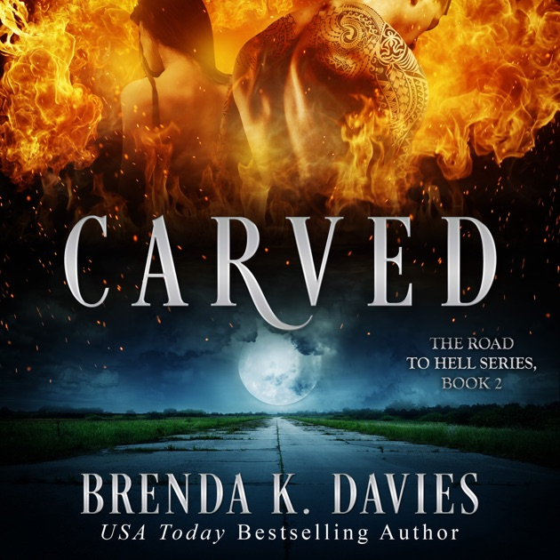 Carved The Road To Hell Series Book 2 Unabridged By Brenda K