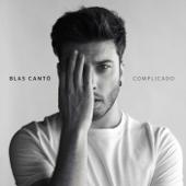 Complicado - Blas Cantó