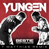 Bestie T Matthias Remix feat Yxng Bane Single