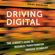 Isaac Sacolick - Driving Digital: The Leader's Guide to Business Transformation Through Technology (Unabridged)