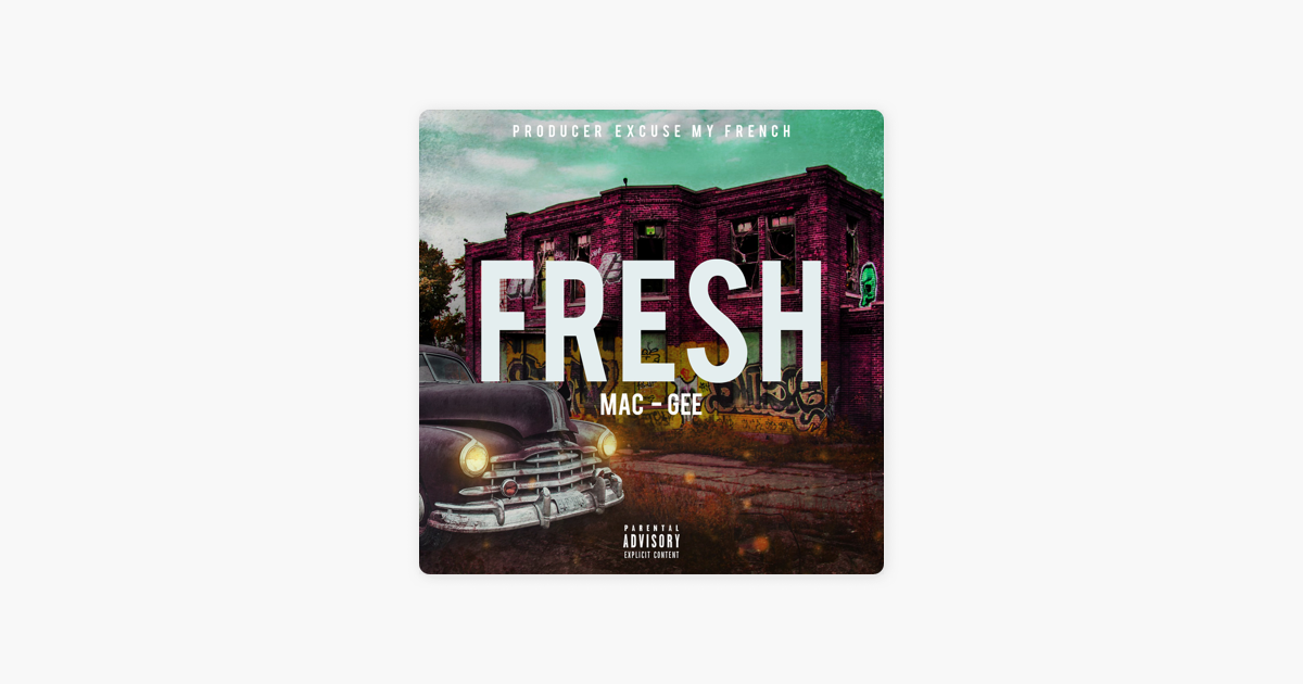 f9738eb44 ‎Fresh - Single by MacGee on iTunes