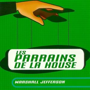 Marshall Jefferson/Les Parrains De La House
