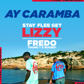 Ay Caramba - Stay Flee Get Lizzy, Fredo & Young T & Bugsey