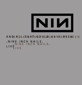 And All That Could Have Been (Live) [Deluxe Edition]
