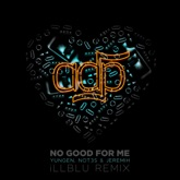 No Good For Me (iLL BLU Remix) - Single