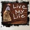 Live My Life Single
