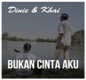 DINIE / KHAI - BUKAN CINTA AKU (OST BUKAN CINTA AKU)