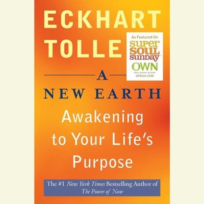 A New Earth: Awakening Your Life's Purpose (Unabridged)