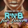 I Wanna Sex You Up - R'n'B For Lovers