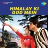 Himalay Ki God Mein (Original Motion Picture Soundtrack)