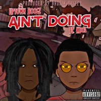 Ain't Doin' (feat. K Dos) - Single Mp3 Download