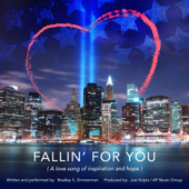 Fallin' for You (A Love Song of Inspiration and Hope) - Bradley S. Zimmerman