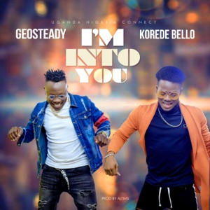 Geosteady - I'm into You feat. Korede Bello