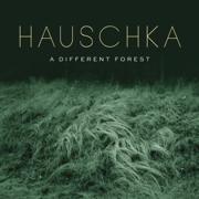 A Different Forest - Hauschka - Hauschka