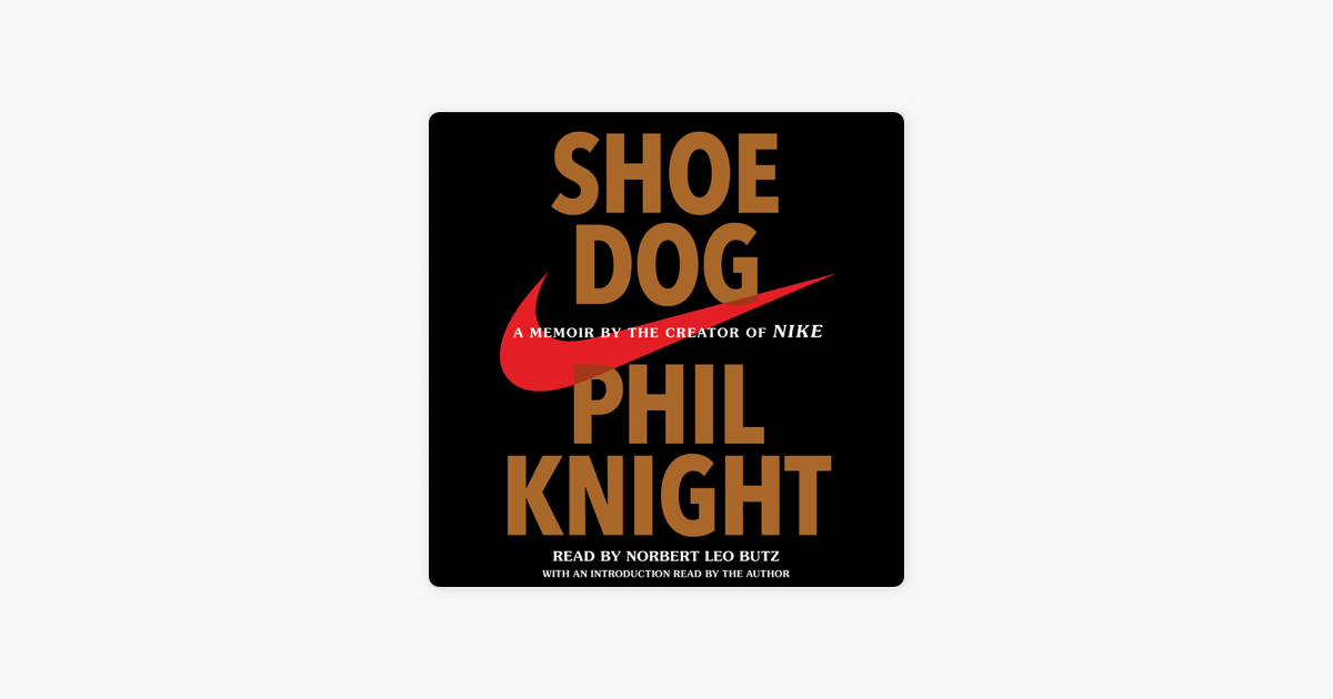 Shoe Dog (Unabridged) - Phil Knight