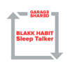 Blakk Habit - Sleep Talker bild