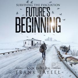 Future's Beginning: Surviving the Evacuation, Book 13 (Unabridged) audiobook