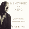 Brad Brewer - Mentored by the King Grafik
