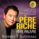 Robert Kiyosaki - Père riche, père pauvre: Ce que les gens riches enseignent à leurs enfants à propos de l'argent - et que ne font pas les gens pauvres et de la classe moyenne! [Rich Dad Poor Dad] (Unabridged)
