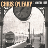 7 Minutes Late-Chris O'Leary