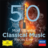 The 50 Most Essential Classical Music Pieces Ever - 群星