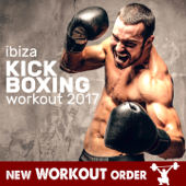 Ibiza Kick Boxing Workout 2017 (60 Minutes Fitness & Workout Mixed Compilation - 140 Bpm / 32 Count)