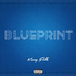 Blueprint single by kenny fields on apple music blueprint single malvernweather Gallery