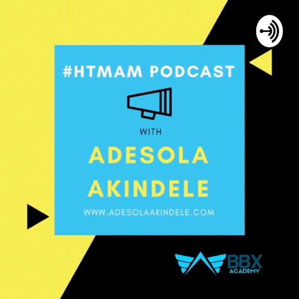 #HTMAM with Adesola Akindele