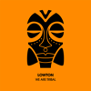 We Are Tribal - Lowton