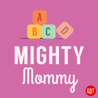 The Mighty Mommy's Quick and Dirty Tips for Practical Parenting podcast