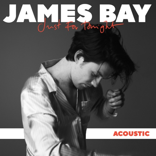 James Bay - Just for Tonight (Acoustic) - Single