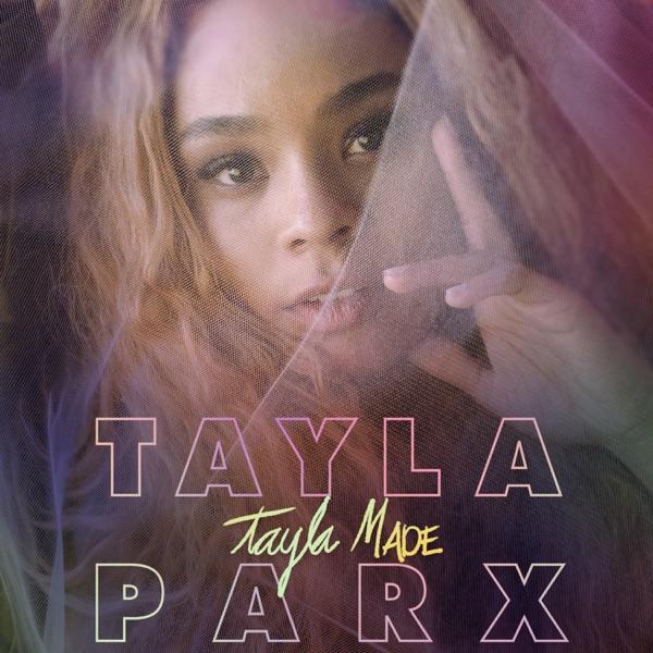 Tayla Parx - Tayla Made