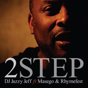 DJ Jazzy Jeff - 2 Step feat. Masego & Rhymefest