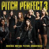 Pitch Perfect 3 (Original Motion Picture Soundtrack)