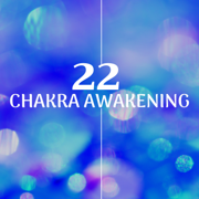 22 Songs for Chakra Awakening - Find Balance and Inner Peace with the Most Soothing Relaxing Music with Nature Sounds for a Blissful Deep Relaxation, DNA Repair, Awareness, Positive Feelings - Chakra Awakening & Meditation Music - Chakra Awakening & Meditation Music