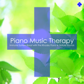 Piano Music Therapy : Immune System Boost with The Rhodes Piano & Nature Sounds